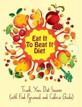 Eat It to Beat It Diet