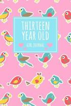 Thirteen Year Old Girl Journal: 6x9'' Cute 13 Year Old Birthday Bird Lined Notebook/Journal Gift For Girls