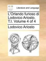 L'Orlando Furioso Di Lodovico Ariosto. T.I. Volume 4 of 4