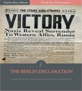 World War II Documents: The Berlin Declaration (Illustrated Edition)