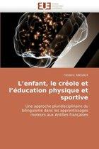 L Enfant, Le Cr�ole Et L �ducation Physique Et Sportive