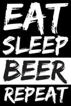 Eat Sleep Beer Repeat
