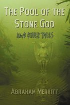The Pool of the Stone God and Other Tales