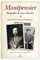 Montpensier, biografía de una obsesion
