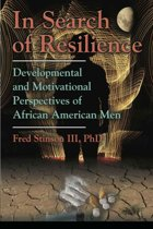 IN SEARCH OF RESILIENCE: Developmental and Motivational Perspectives of African American Men