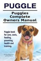 Puggle. Puggles Complete Owners Manual. Puggle Book for Care, Costs, Feeding, Grooming, Health and Training.