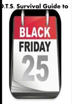 D.T.S.'s Survival Guide to Black Friday
