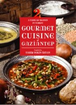 A Taste of Heaven In Turkey Gourmet Cuisine of Gaziantep