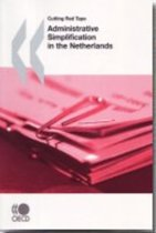 Cutting Red Tape Administrative Simplification in the Netherlands