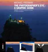 The Photographer's Eye: A Graphic Guide: Instantly Understand Composition & Design for Better Photography