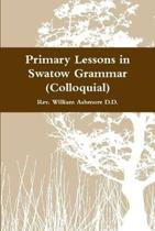 Primary Lessons in Swatow Grammar (Colloquial)