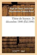 Th se de Licence. 26 D cembre 1840