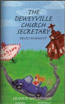 The Deweyville Church Secretary, Devil's Basement