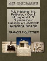Poly Industries, Inc., Petitioner, V. Don S. Mozley Et Al. U.S. Supreme Court Transcript of Record with Supporting Pleadings