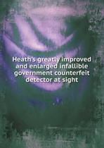 Heath's Greatly Improved and Enlarged Infallible Government Counterfeit Detector at Sight