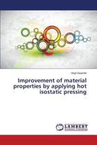 Improvement of Material Properties by Applying Hot Isostatic Pressing