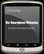 Der Smartphone-Wahnsinn