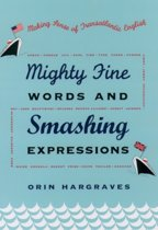 Mighty Fine Words and Smashing Expressions