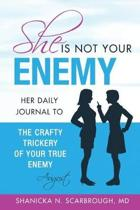 She Is Not Your Enemy
