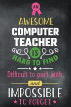An Awesome Computer Teacher Is Hard to Find Difficult to Part with and Impossible to Forget