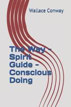The Way - Spirit Guide - Conscious Doing
