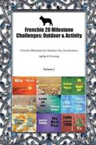Frenchie 20 Milestone Challenges: Outdoor & Activity: Frenchie Milestones for Outdoor Fun, Socialization, Agility & Training Volume 1
