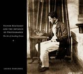 Victor Regnault and the Advance of Photography