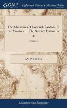 The Adventures of Roderick Random. in Two Volumes. ... the Seventh Edition. of 2; Volume 2