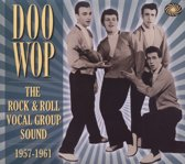 Doo Wop: The Rock & Roll Vocal Group Sound 1957-61
