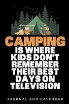 Camping Is Where Kids Don't Remember Their Best Days on Television