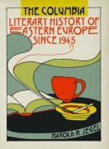 The Columbia Literary History of Eastern Europe Since 1945