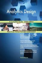Analytics Design a Complete Guide - 2020 Edition