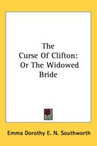 the Curse of Clifton: Or the Widowed Bri