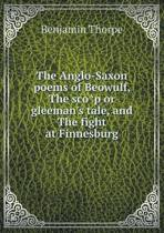The Anglo-Saxon Poems of Beowulf, the SCO P or Gleeman's Tale, and the Fight at Finnesburg