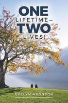 One Lifetime-Two Lives!