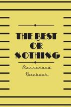 The Best or Nothing Planner and Notebook