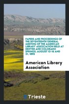 Papers and Proceedings of the ... General Meeting of the American Library ...
