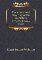 The Ministerial Directory of the Ministers in the Presbyterian Church