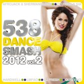 538 Dance Smash 2012 Vol. 2