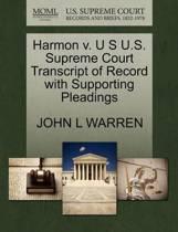 Harmon V. U S U.S. Supreme Court Transcript of Record with Supporting Pleadings