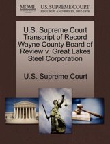 U.S. Supreme Court Transcript of Record Wayne County Board of Review V. Great Lakes Steel Corporation
