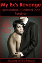 My Ex's Revenge: Dominated, Punished, and Forgiven