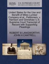 United States for the Use and Benefit of Miles Lumber Company et al., Petitioners, V. Harrison and Grimshaw U.S. Supreme Court Transcript of Record with Supporting Pleadings