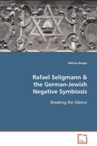 Rafael Seligmann & the German-Jewish Negative Symbiosis