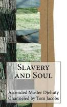 Slavery and Soul