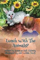 lunch with the animals?