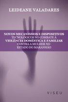 Novos mecanismos e dispositivos tecnologicos no combate à violência doméstica e familiar contra mulher no estado do Maranhão