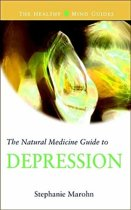 The Natural Medicine Guide to Depression (The Healthy Mind Guides)