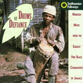 Drums Of Defiance: Maroon Music From The Earliest