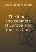 The Kings and Cabinets of Europe and Their Victims